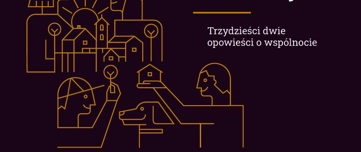 Razem lepiej ciekawiej - trzydzieści dwie opowieści o wspólnocie - KSOW 2020