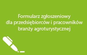 Formularz zgłoszeniowy dla przedsiębiorców i pracowników branży agroturystycznej